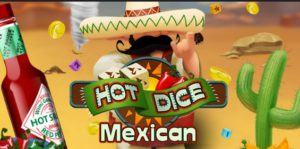 Mexican Hot Dice
